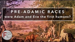 Pre-Adamic Races - Were Adam and Eve the First Humans?