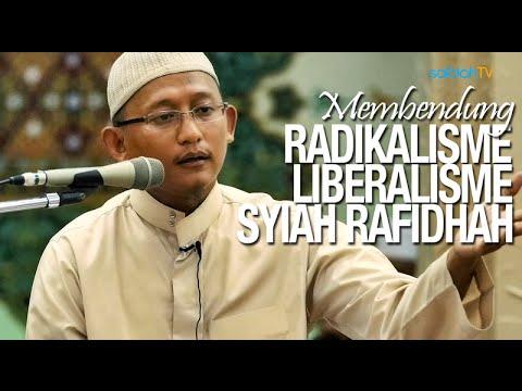 Kajian Islam: Membendung Radikalisme, Liberalisme & Syiah Rafidhah - Ustadz Badru Salam, Lc
