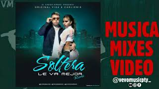 Original Visa Ft. Carlienis - Soltera Le Va Mejor REMIX (Audio Official)