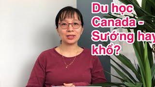 DU HỌC CANADA -  Sướng hay Khổ?