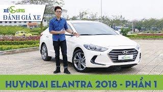 Hyundai Elantra 2018: chưa đủ thuyết phục trên đường trường |4K|Xế Cưng|