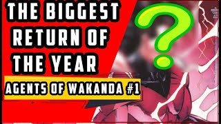 The Big Return | Black Panther & The Agents Of Wakanda #1