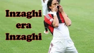 INZAGHI era INZAGHI (Video Tributo a Superpippo) - Daniele Brogna