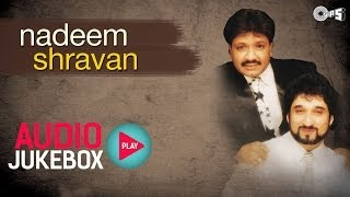 Nadeem Shravan Superhit Song Collection - Audio Jukebox