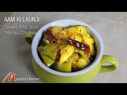 Aam Ki Launji Sweet and Sour Mango Chutney Recipe bv Manjula