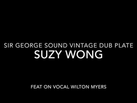 Suzy Wong Vintage. Sir George Sound Feat Wilton Myers video