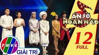 THVL   Ẩn số hoàn hảo - Tập 12 :Đêm Gala Chung kết xếp hạng FULL