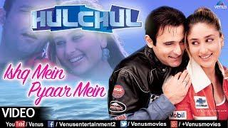 Download Ishq Main Pyaar Main (Hulchul) 3Gp Mp4