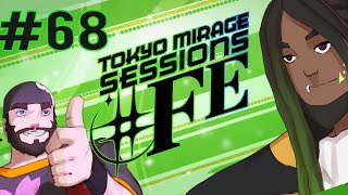 Best Friends Play Tokyo Mirage Sessions ♯FE (Part 68)