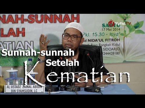 Serial Ceramah Islam : Sunnah Sunnah Setelah Kematian - Ustadz Zaenal Abidin, Lc