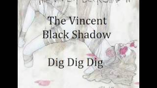 Watch Vincent Black Shadow Dig Dig Dig video