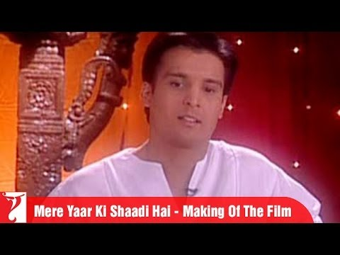 Making Of The Film - Part 1 - Mere Yaar Ki Shaadi Hai