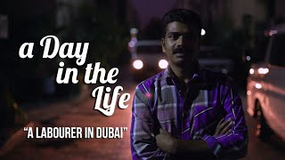 A Day In The Life Of… A Labourer in Dubai