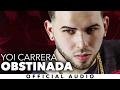 Yoi Carrera - Obstinada [Official Authorized]