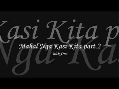 Mahal Nga Kasi Kita Part.2 - Slick One video
