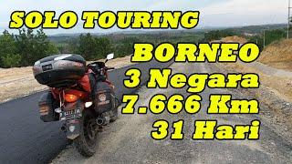 Solo Ride BORNEO 3 Negara, 7.666 Km 31 Hari