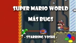 Super Mario World (SNES) - Más bugs (Starring Yoshi)