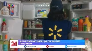 Dịch vụ giao hàng đã vào đến tủ lạnh | VTV24