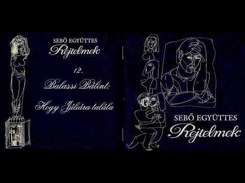 Sebő együttes - Balassi Bálint: Hogy Juliára talála