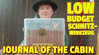 ✔ JOURNAL OF THE CABIN: Low Budget Schnitzwerkzeug
