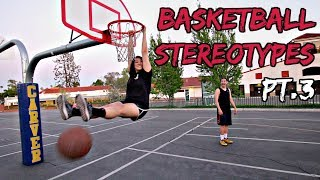 Basketball Stereotypes! Pt.3