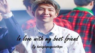 In love with my best friend - Ch 10 - BTS Namjoon ff