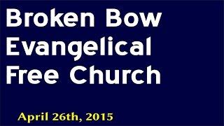 Video 2015-04-26 Broken Bow Evangelical
