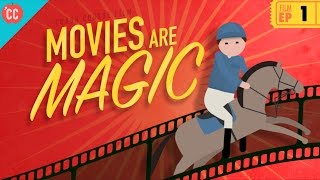 Movies are Magic: Crash Course Film History #1