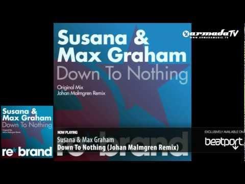 Susana & Max Graham – Down To Nothing (Johan Malmgren Remix)