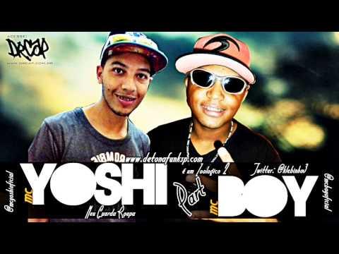 MC YOSHI PART. MC BOY - MEU GUARDA ROUPA É UM ZOOLÓGICO 2 (DJ JOÃO) 2013