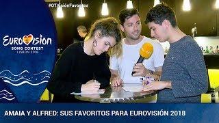 AMAIA Y ALFRED: sus favoritos para ganar Eurovisión 2018 | OTVision