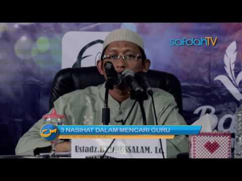 Seuntai Nasihat: 3 Nasihat Dalam Mencari Guru Bagi Penuntut Ilmu - Ustadz Badru Salam, Lc