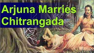 Enigma of Mahabharata Part 54 Arjuna marries Chitrangada