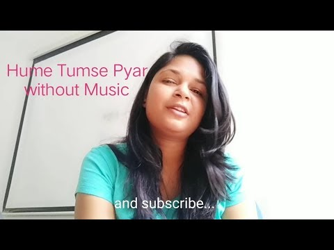 Hume Tumse Pyar without Music