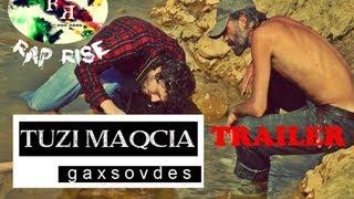 TUZI MAQCIA (rap rise) - GAXSOVDES (გახსოვდეს) (official clip trailer) - 2013