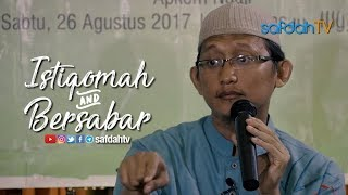 Kajian Islam: Istiqomah Dan Bersabar - Ustadz Badru Salam, Lc