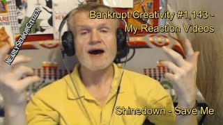 Download Lagu Shinedown - Save Me : Bankrupt Creativity #1,143 My Reaction Videos Gratis STAFABAND