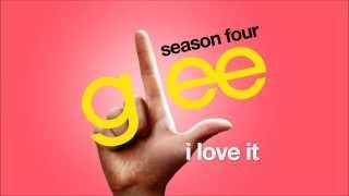 I Love It - Glee Cast [HD FULL STUDIO]