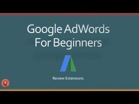How To Set Up Review Extensions In AdWords (And Get Them Approved)