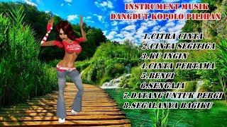 Download lagu INSTRUMENT DANGDUT KOPLO PILIHAN