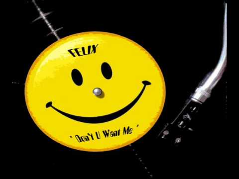FELIX - Don't You Want Me (1992).