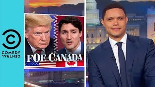 """Donald Trump Is Going To Start A War With Canada"" 