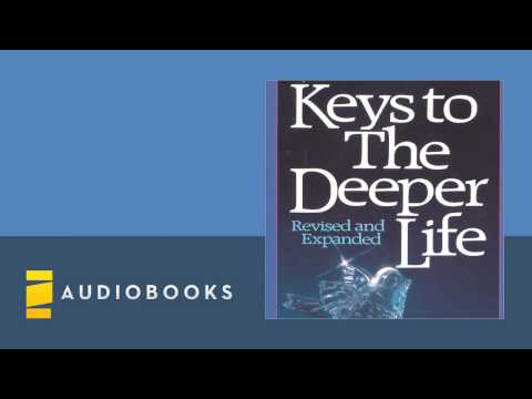 A. W. Tozer - Keys to a Deeper Life Audiobook Ch. 1