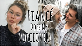 My Fiancé Does My Voiceover!