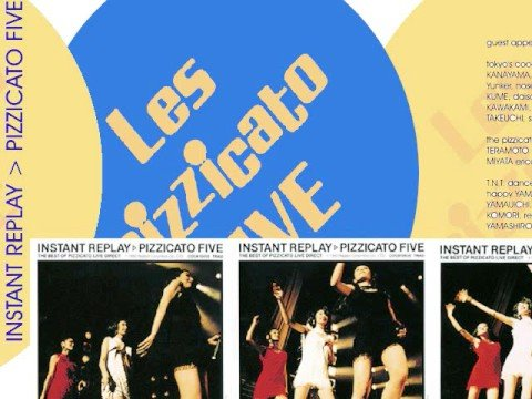 Pizzicato Five - What Now Our Love