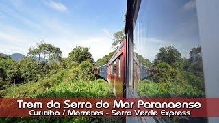 Trem da Serra do Mar Paranaense - Curitiba / Morretes - Serra Verde Express
