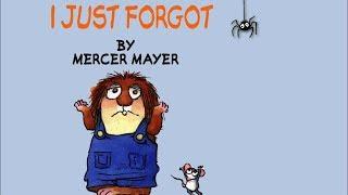 I Just Forgot by Mercer Mayer - A Little Critter Story