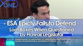 ESA Epicly Fails to Defend Loot Boxes When Questioned by Hawaii Legislator