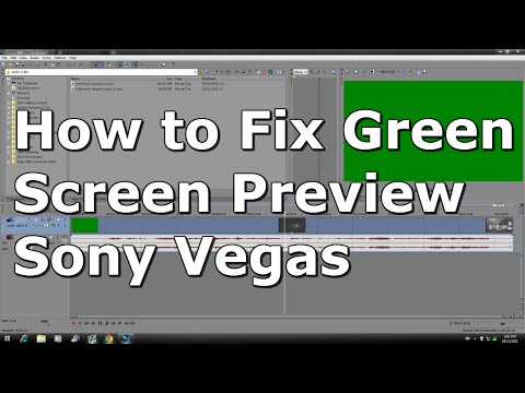 How to Fix Green Screen Preview on Sony Vegas Pro
