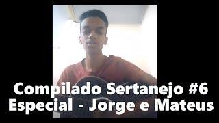 Compilado Sertanejo #6 - Especial Jorge e Mateus